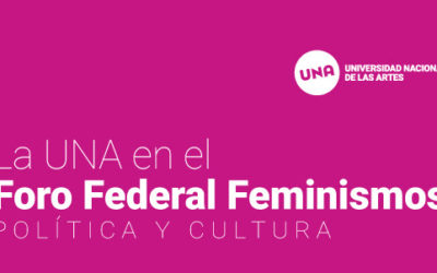 La UNA en el Foro Federal Feminismos, Política y Cultura